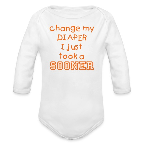 Change My Diaper! I Just Took A SOONER! (Girl) - Organic Long Sleeve Baby Bodysuit