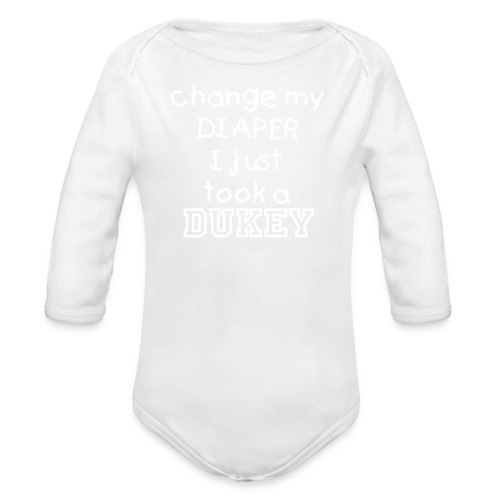 Change My Diaper! I Just Took A DUKEy! (Boy) - Organic Long Sleeve Baby Bodysuit