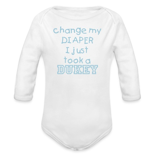 Change My Diaper! I Just Took A DUKEy! - Organic Long Sleeve Baby Bodysuit