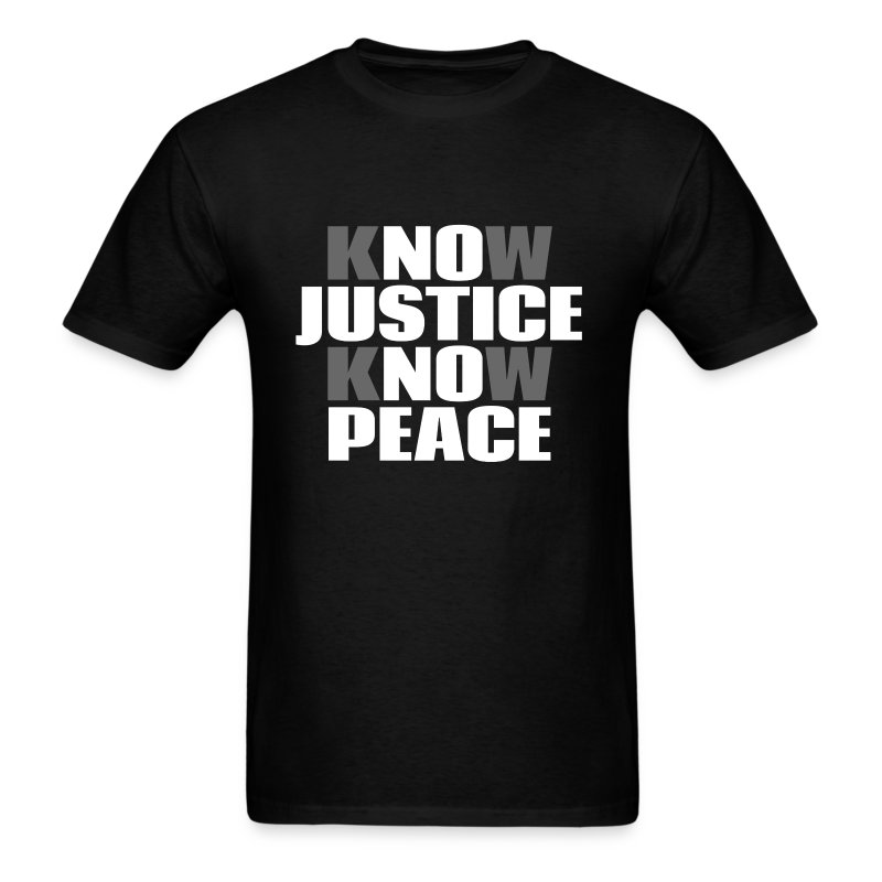 Know Justice Know Peace men's/unisex tshirt - Men's T-Shirt
