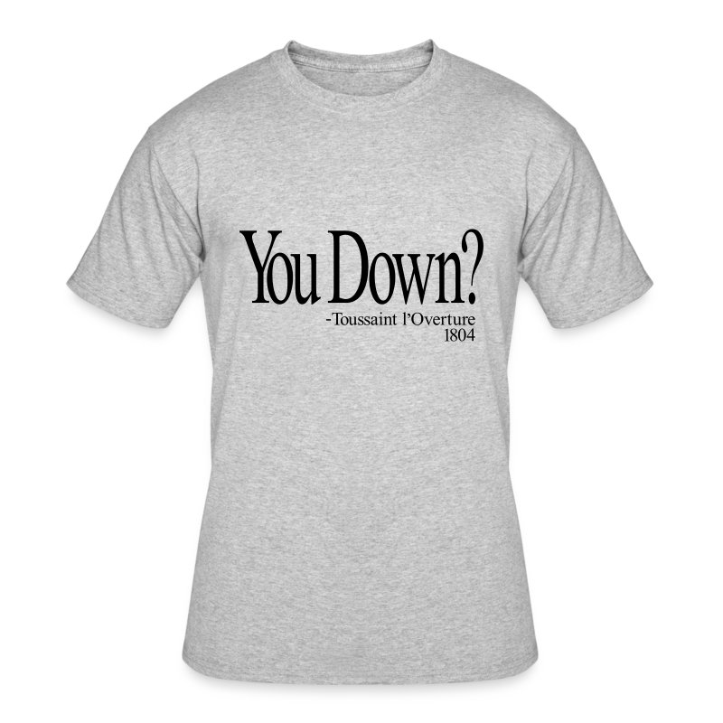 You down? Touissant L'Ouveture - Men's 50/50 T-Shirt