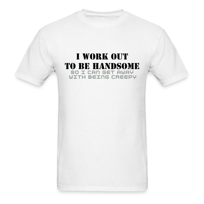 HANDSOME AND CREEPY - Men's T-Shirt