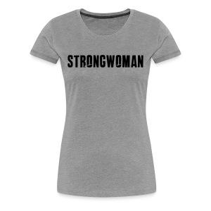 StrongWoman T - Women's Premium T-Shirt
