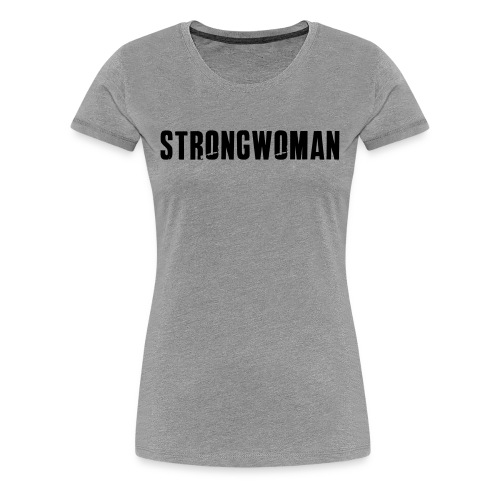 StrongWoman T - Women's Premium T-Shirt