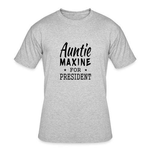 Auntie Maxine for President men's tshirt - Men's 50/50 T-Shirt