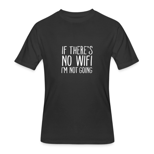 If There's No Wifi unisex tshirt - Men's 50/50 T-Shirt