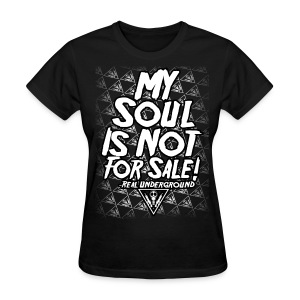 MY SOUL IS NOT FOR SALE HONEYS SHIRT - Women's T-Shirt