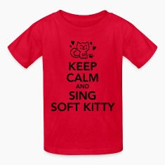 Keep calm and sing soft kitty Kids' Shirts