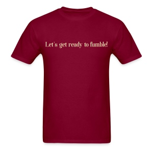 Let's get ready to fumble - cream on burgundy - Men's T-Shirt