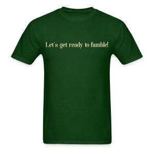 Let's get ready to fumble - cream on forest green - Men's T-Shirt