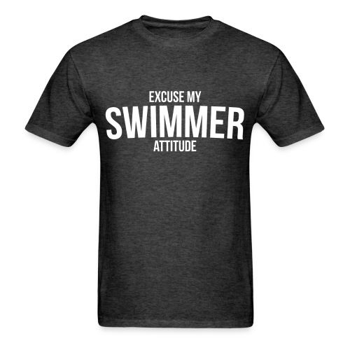 Excuse My Swimmer Attitude - Men's T-Shirt - Men's T-Shirt