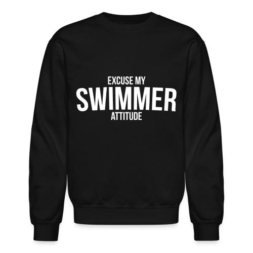 Excuse My Swimmer Attitude - Crewneck - Crewneck Sweatshirt