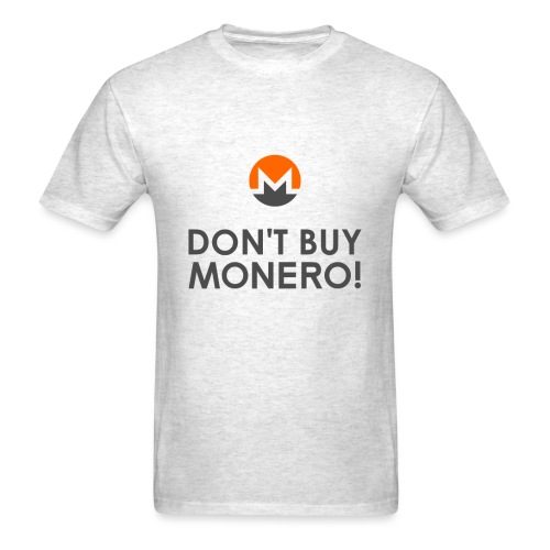 Don't Buy Monero T-Shirt - Men's T-Shirt