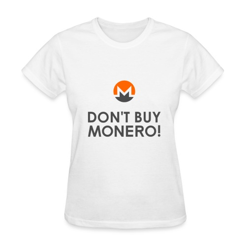 Don't Buy Monero T-Shirt - Women's T-Shirt