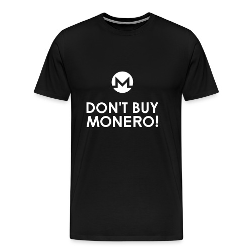 Don't Buy Monero T-Shirt - Men's Premium T-Shirt
