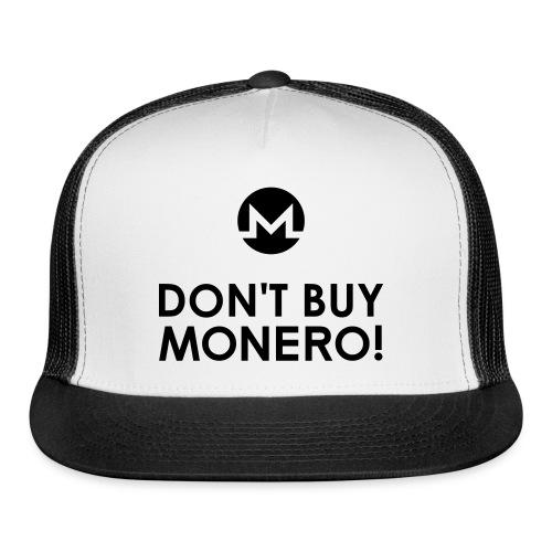 Don't Buy Monero Cap - Trucker Cap