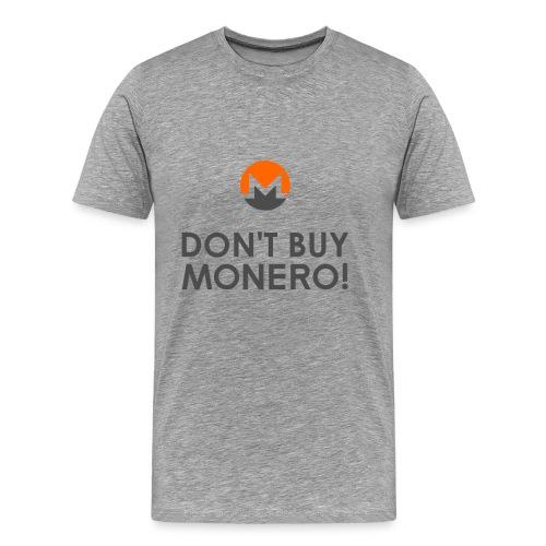 Don't Buy Monero Hoodie - Men's Premium T-Shirt