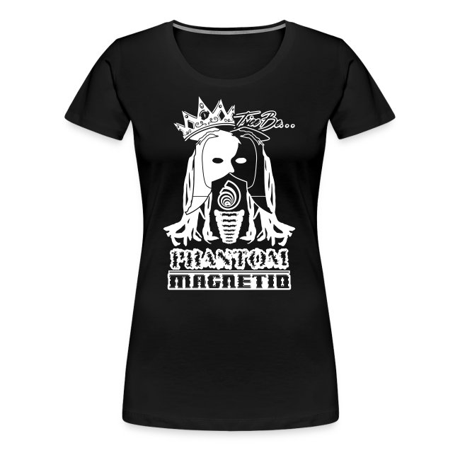 Trice Be Phantom Magnetiq (women's Premium T-Shirt w/ white text)