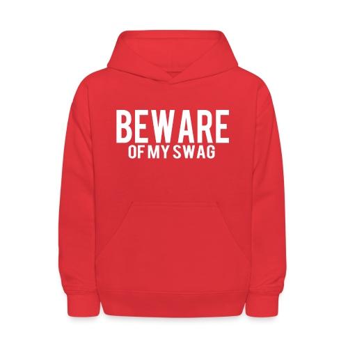 Beware of my swag - SpreadAttack Hoodies - Kids' Hoodie