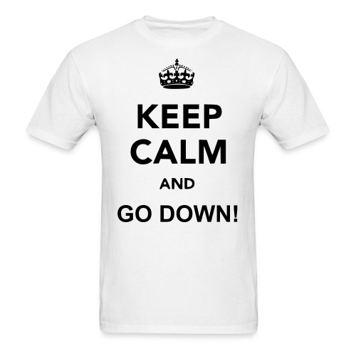 GO DOWN! - Men's T-Shirt