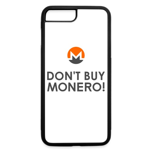Don't Buy Monero Case - iPhone 7 Plus/8 Plus Rubber Case
