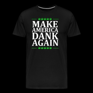 Make America Dank Again - Men's Premium T-Shirt