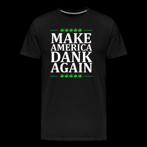 Make America Dank Again - Men's Premium T-Shirt