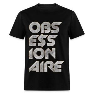OBSE$SIONAIRE Tee - Men's T-Shirt