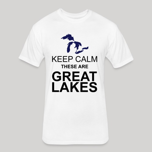 Keep Calm Great Lakes - Fitted Cotton/Poly T-Shirt by Next Level