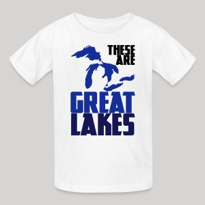 These are GREAT LAKES - Kids' T-Shirt