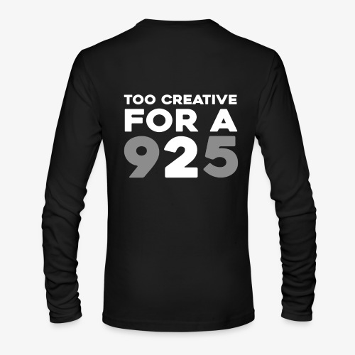 TOO CREATIVE FOR A '925' - Men's Long Sleeve T-Shirt by Next Level