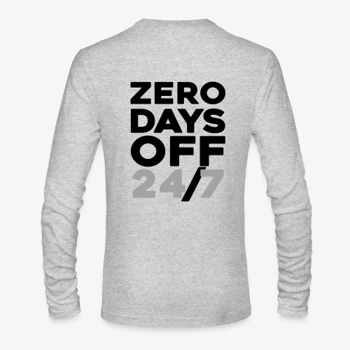 ZERO DAYS OFF - Men's Long Sleeve T-Shirt by Next Level
