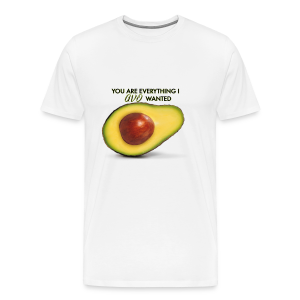 YOU ARE EVERYTHING I AVO WANTED - Men's Premium T-Shirt