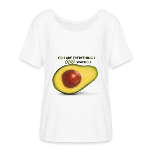 YOU ARE EVERYTHING I AVO WANTED - Women's Flowy T-Shirt