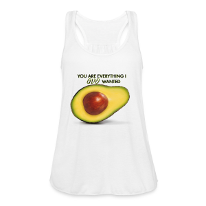 YOU ARE EVERYTHING I AVO WANTED - Women's Flowy Tank Top by Bella