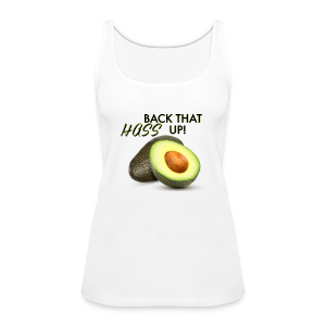 BACK THAT HASS UP! - Women's Premium Tank Top
