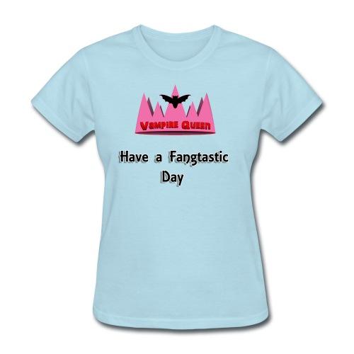 QueenGamerVampires's Fangtastic Day Quote (Women) - Women's T-Shirt
