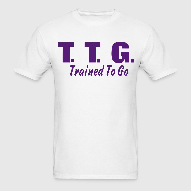 Trained To Go T-Shirts - Men's T-Shirt