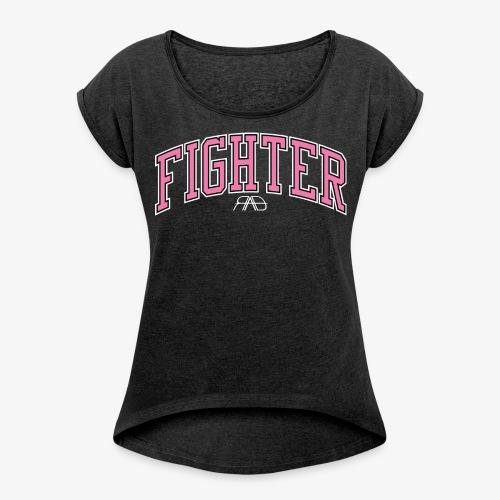 FIGHTER Women's Tee - Women's Roll Cuff T-Shirt