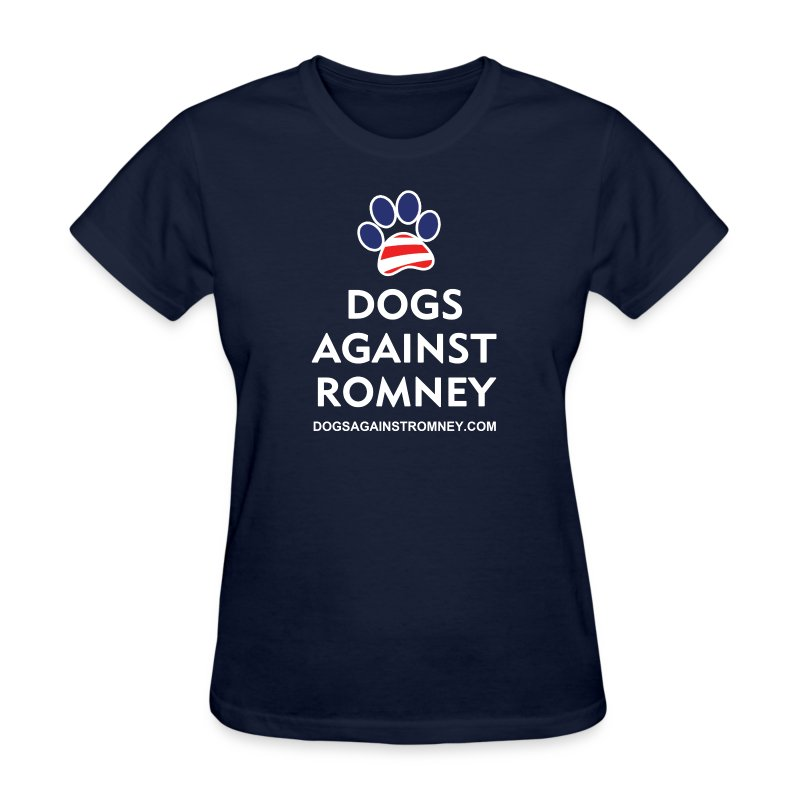 Women's T-Shirt - Our most popular bumper sticker design is now available on a shirt! If you would like the bumper sticker or magnet, too, go here: http://www.cafepress.com/dogsagainstromney
