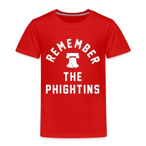 Remember the Phightins - Toddler Premium T-Shirt