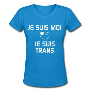 Je Suis Moi Je Suis Trans - T-shirt avec encolure en V pour femmes
