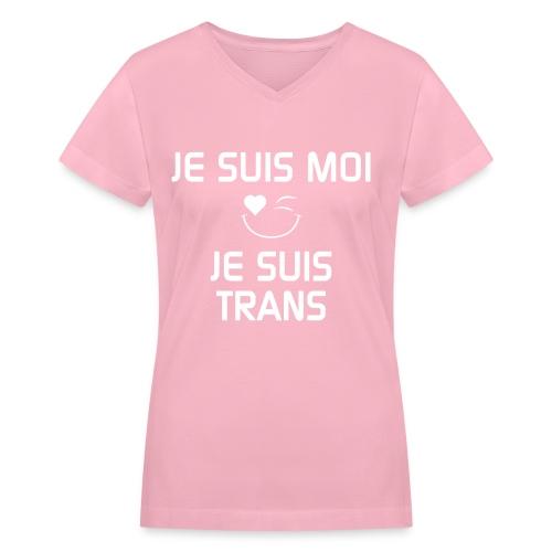 Je Suis Moi Je Suis Trans - Women's V-Neck T-Shirt