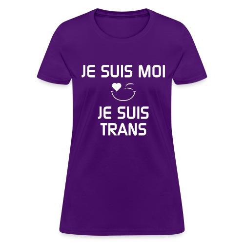 Je Suis Moi Je Suis Trans - Women's T-Shirt