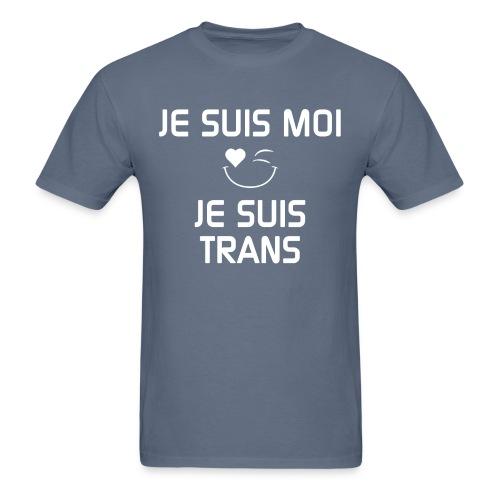 Je Suis Moi Je Suis Trans - Men's T-Shirt