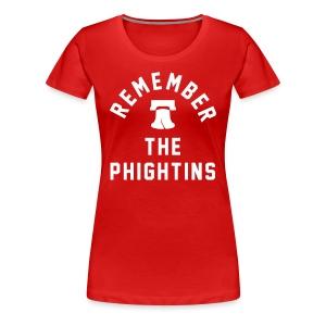 Remember the Phightins - Women's Premium T-Shirt
