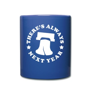 There's Always Next Year - Full Color Mug