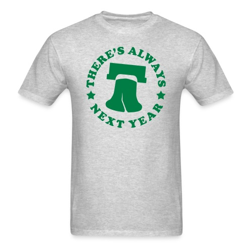 There's Always Next Year - Men's T-Shirt