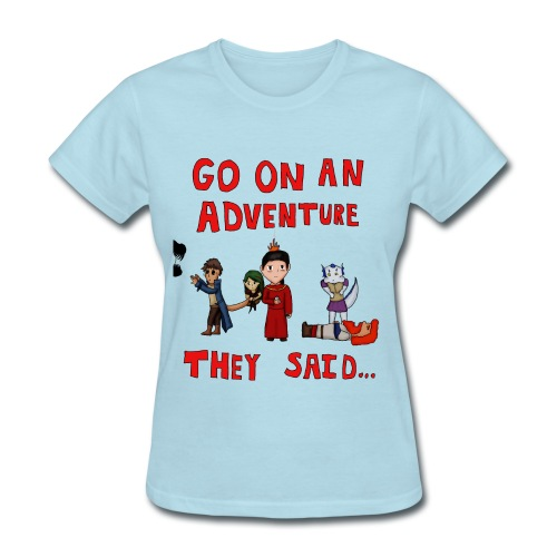 Go on an Adventure They Said - Female - Women's T-Shirt