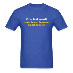 YellowIbis.com 'Engineering One Liners' Men's / Unisex Standard T-Shirt: One test result (Color choice) - Men's T-Shirt